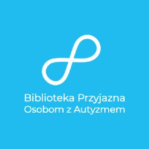 Logotyp projektu Biblioteka Przyjazna Osobom z Autyzmem. Nad napisem z nazwą biały znak nieskończoności. Tło niebieskie.