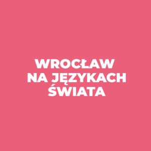 Biały logotyp na różowym tle z napisem Wrocław na językach świata