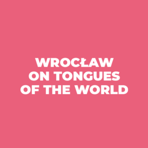 white letters - Wrocław on tongues of the world, on pink background